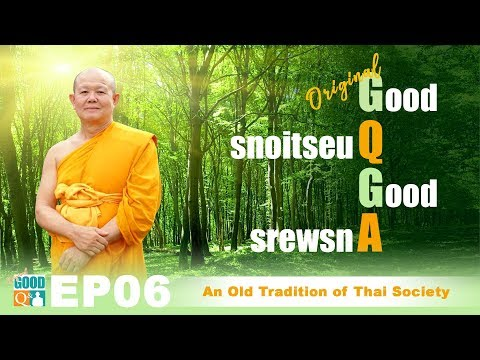 Original Good Q&A Ep 06: An Old Tradition of Thai Society