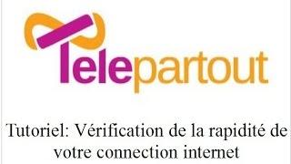 TelePartout: Comment vérifier la vitesse de votre connection internet