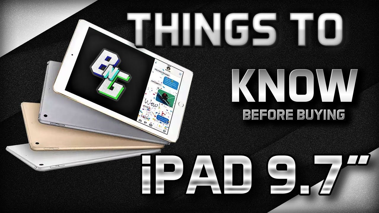 Things to know before Buying - iPad 9.7""