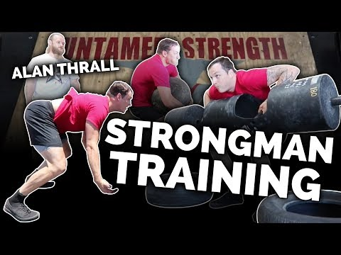 First Time Strongman Training W/ Alan Thrall