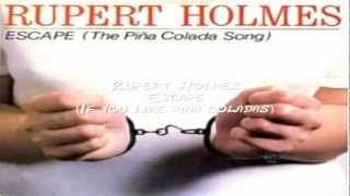 Rupert Holmes-Escape (If You Like Pina Coladas) Lyrics