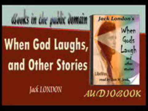 When God Laughs, and Other Stories  Jack LONDON Audiobook