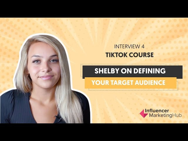 How to work out your audience on TikTok - Module 4 Interview