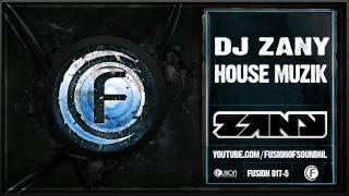 DJ Zany - House Muzik