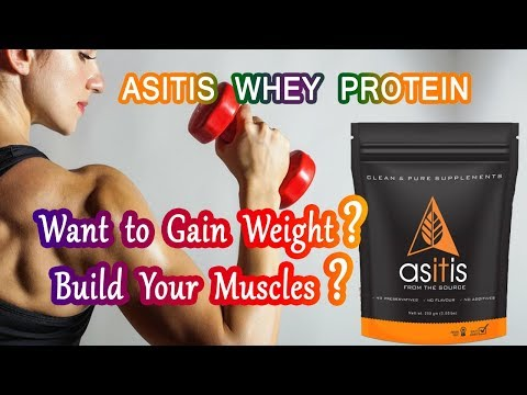HOW TO BUILD MUSCLES - HOW TO GAIN WEIGHT - ASITIS WHEY PROTIEN REVIEW - HEALTH TIPS
