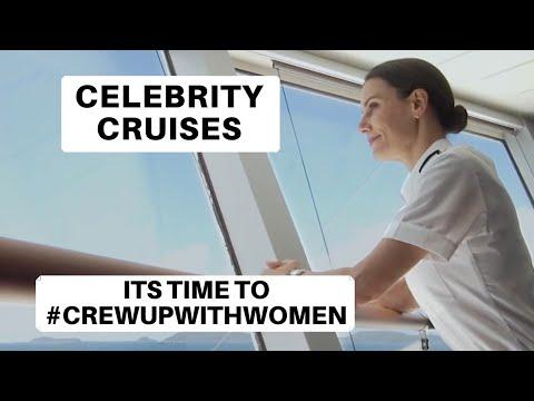 It's Time To #CrewUpWithWomen | Celebrity Cruises Celebrates Life At Sea For Women