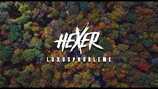 HeXer - Luxusprobleme (Official Video)