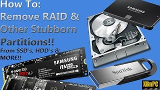 XBnPC - How to Clean-Delete-Remove Raid & Other Stubborn Partitions From Hard Disks, SSD's & More!!