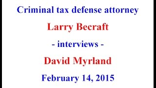 Larry Becraft interviews David Myrland on Feb. 14, 2015.