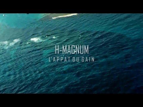 H MAGNUM - L'appât du gain (Clip Officiel)
