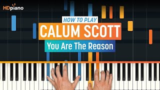 "How To Play ""you Are The Reason"" By Calum Scott 