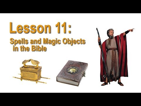 Spells And Magic Objects In The Bible | Remedial Bible Lesson 11