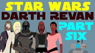 Star Wars Legends: Darth Revan (Part 6 of 8)