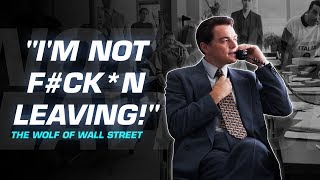 I'M NOT F#CK*N LEAVING! | The Wolf of Wall Street Motivational Video