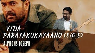 SONG 4 YOU | EPI - 4 | BIG B - VIDA PARAYUGAYANO | ALPHONSJOSEPHPRODUCTIONS