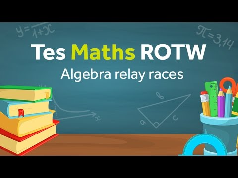 Algebra revision race: TES Maths Resource of the Week