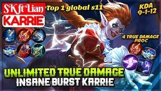 Unlimited True Damage Insane Burst Karrie [ Top 1 Global S11 ] SK ft Lian Karrie Mobile Legends