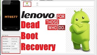 Lenovo Hang On Logo Fix,MT6572,MT6582,Dead Boot Recovery,SP Flash Tool