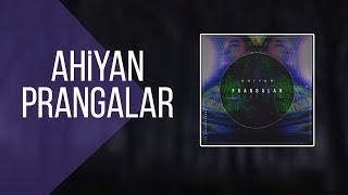 Ahiyan - Prangalar (Audio)