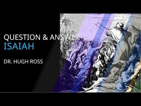 Hugh Ross — Isaiah Q&A
