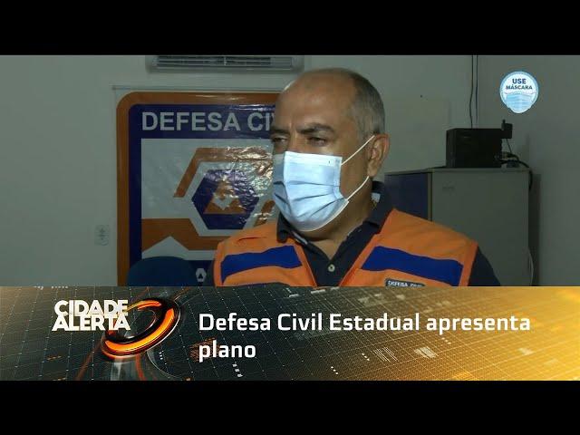 Defesa Civil Estadual apresenta plano para enfrentamento da quadra chuvosa
