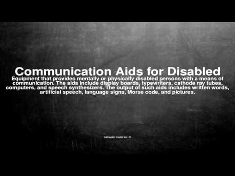 Medical Vocabulary: What Does Communication Aids For Disabled Mean