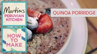 How To Make...quinoa Porridge Presented By Andina & Ceviche