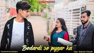 Bedardi Se Pyaar Ka | Jubin Nautiyal |Sad Love story 2021 | ft. RK & Sonali | Dear Kings