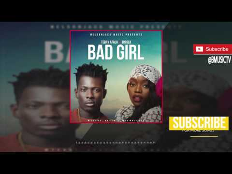 Terry Apala x Bisola - Bad Girl (OFFICIAL AUDIO 2017)