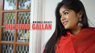 Dil Diyan Gallan Cover | Mrinali Gulati | Tiger Zinda Hai | Atif Aslam | Salman Khan | Katrina Kaif