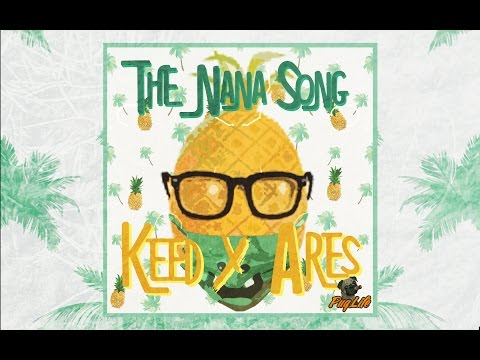 Ares feat. Keed - The NANA Song  |Video|