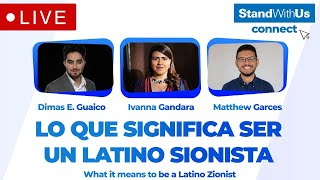 Lo que significa ser un Latino Sionista: What it means to be a Latino Zionist