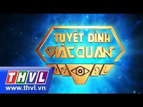 THVL | Tuyệt đỉnh giác quan - Tập 11: Thái Trân, Kevin, Kim Yến,Thiên Thanh, Diệu Hiền...