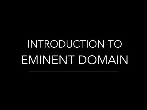 Introduction To Eminent Domain Youtube