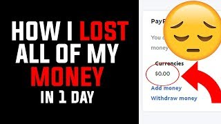 HOW I LOST ALL OF MY MONEY IN 1 DAY FOR 6 MONTHS! (NOT CLICKBAIT)