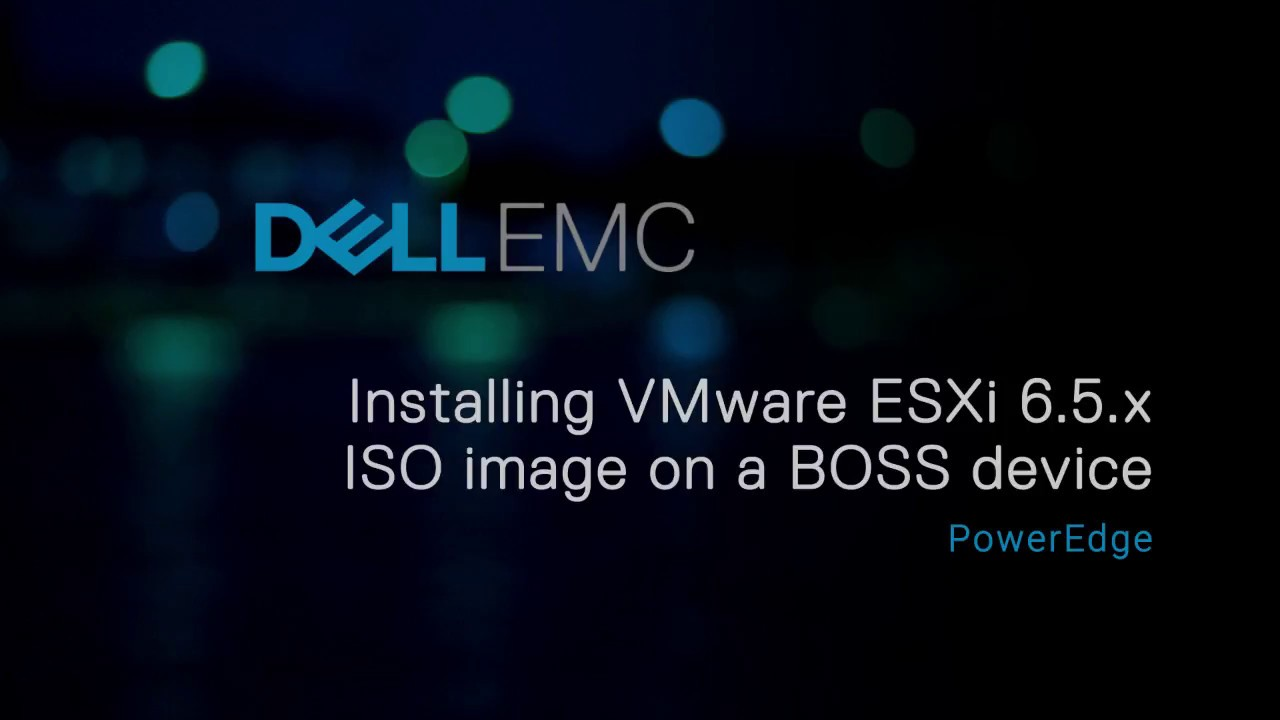 Installing VMware ESXi 6 5 x ISO image on a BOSS device for Dell EMC's 14th  G of PowerEdge systems