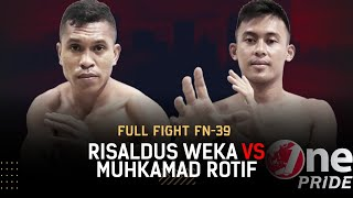 Partai Eksibisi! 🥊  Risaldus Weka VS Muhkamad Rotif || Full Fight One Pride MMA FN-39