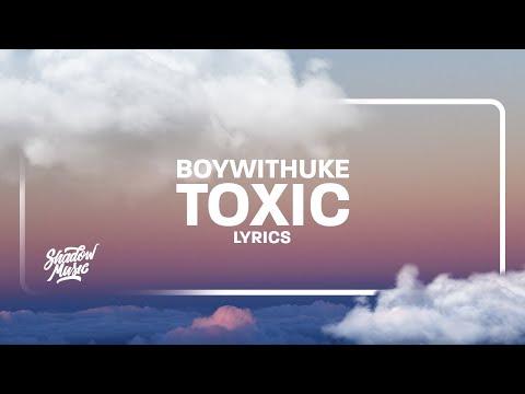 BoyWithUke - Toxic (Lyrics)