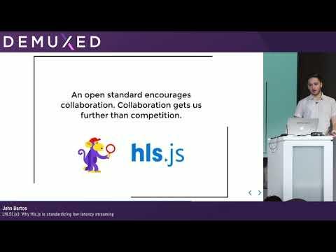 John Bartos - LHLS(.js): Why Hls.js Is Standardizing Low-latency Streaming