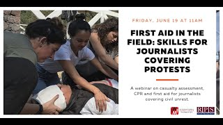 First aid in the field: Skills for journalists covering protests