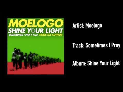 Moelogo - Sometimes I Pray (Official Audio)