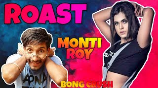 Montii roy roast video (ONLY চাটোন) || Montii roy || chotto chele