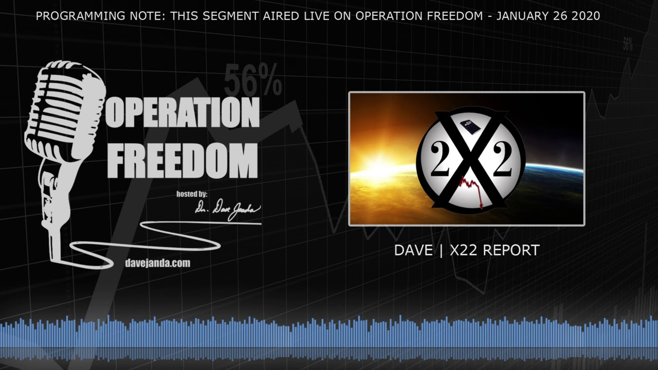 Dave From X22 Report: President Trump & the Deep State - Operation Freedom