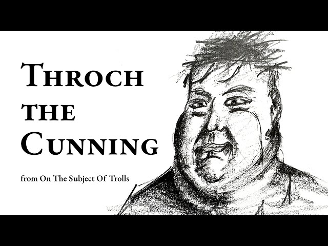 Audiobook - On The Subject Of Trolls - Story 1 - Throch the Cunning