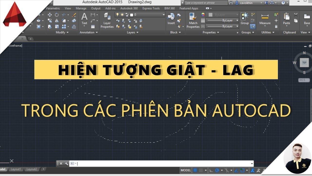 Khắc phục hiện tượng GIẬT – LAG trong AutoCAD ( autocad lagging, slow) // mẹo vặt autocad