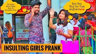 INSULTING CUTE GIRL'S IN PUBLIC PRANK | INSULTING GIRL'S PRANK | Sachin Anand | PRANKS IN INDIA
