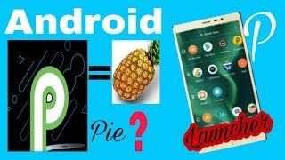 Android P first Look | Android P name | Developer preview and P Launcher