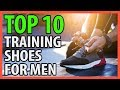 ⭐️✔️ 10 Best Training Shoes for Men 2018 👍🏻⭐️