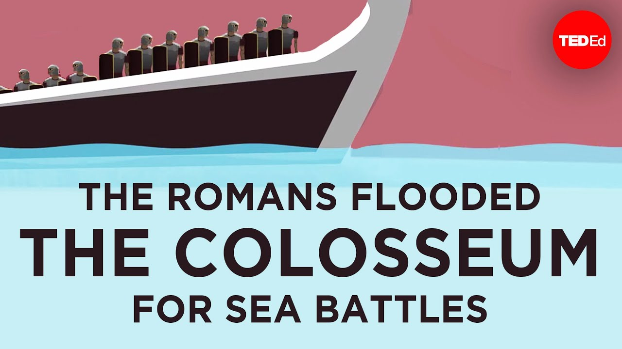 How Romans flooded the Colosseum for sea battles - Janelle Peters