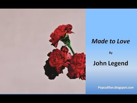 John Legend - Made to Love (Lyrics)